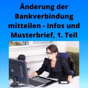 Änderung der Bankverbindung mitteilen - Infos und Musterbrief, 1. Teil