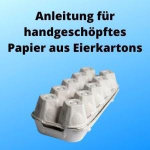 Anleitung für handgeschöpftes Papier aus Eierkartons